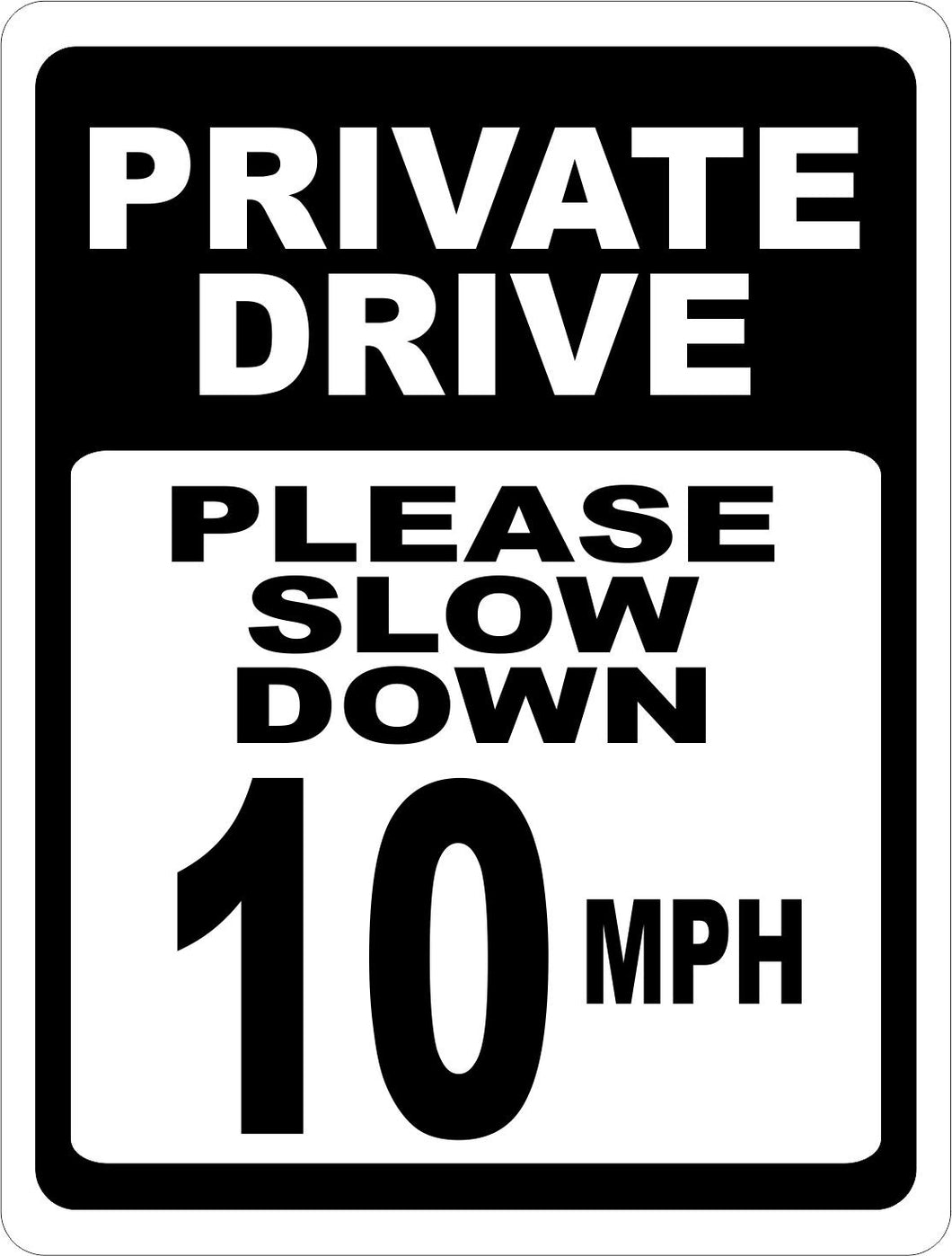 Private Drive Please Slow Down 10 MPH Sign - Signs & Decals by SalaGraphics