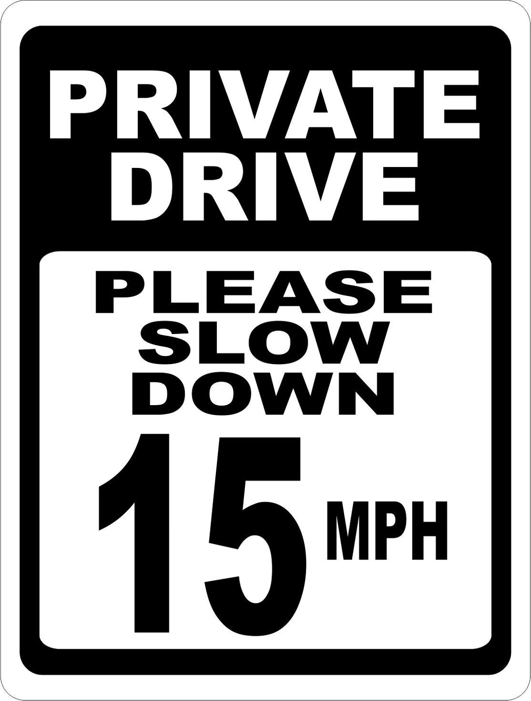 Private Drive Please Slow Down 15 MPH Sign - Signs & Decals by SalaGraphics