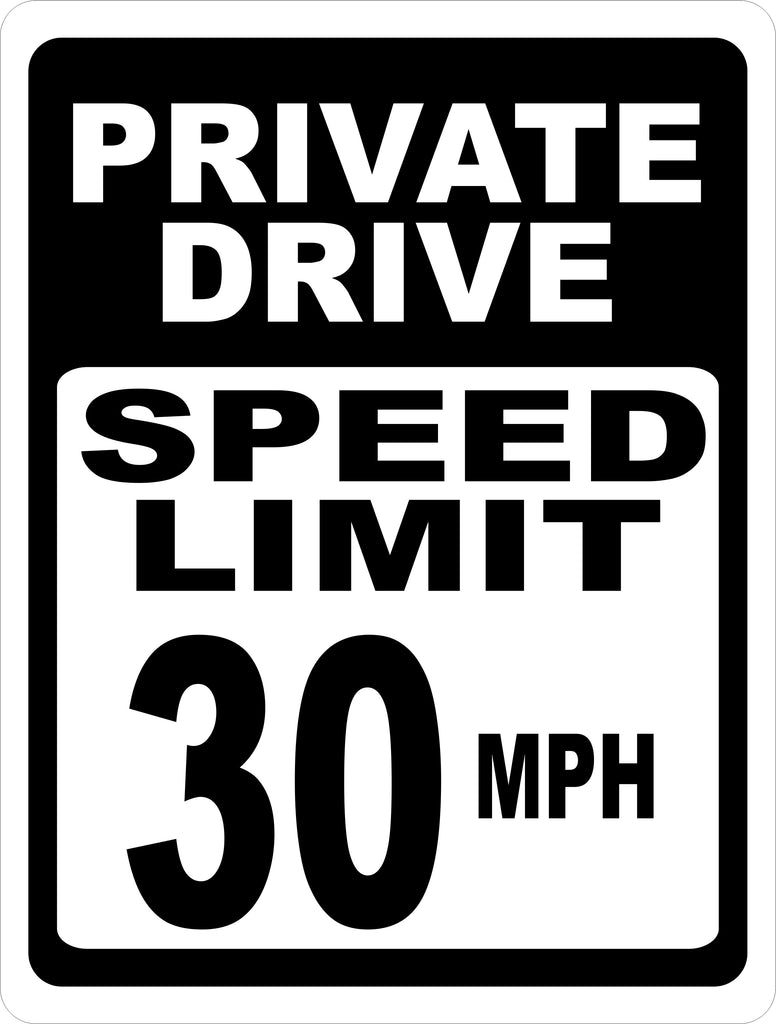 Private Drive Speed Limit 30 MPH Sign
