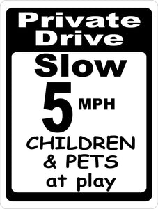 Private Drive Slow 5 Mph Children & Pets at Play Sign - Signs & Decals by SalaGraphics