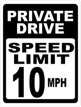 Private Drive Speed Limit 10 MPH Sign - Signs & Decals by SalaGraphics