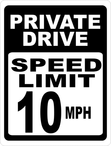 Private Drive Speed Limit 10 MPH Sign