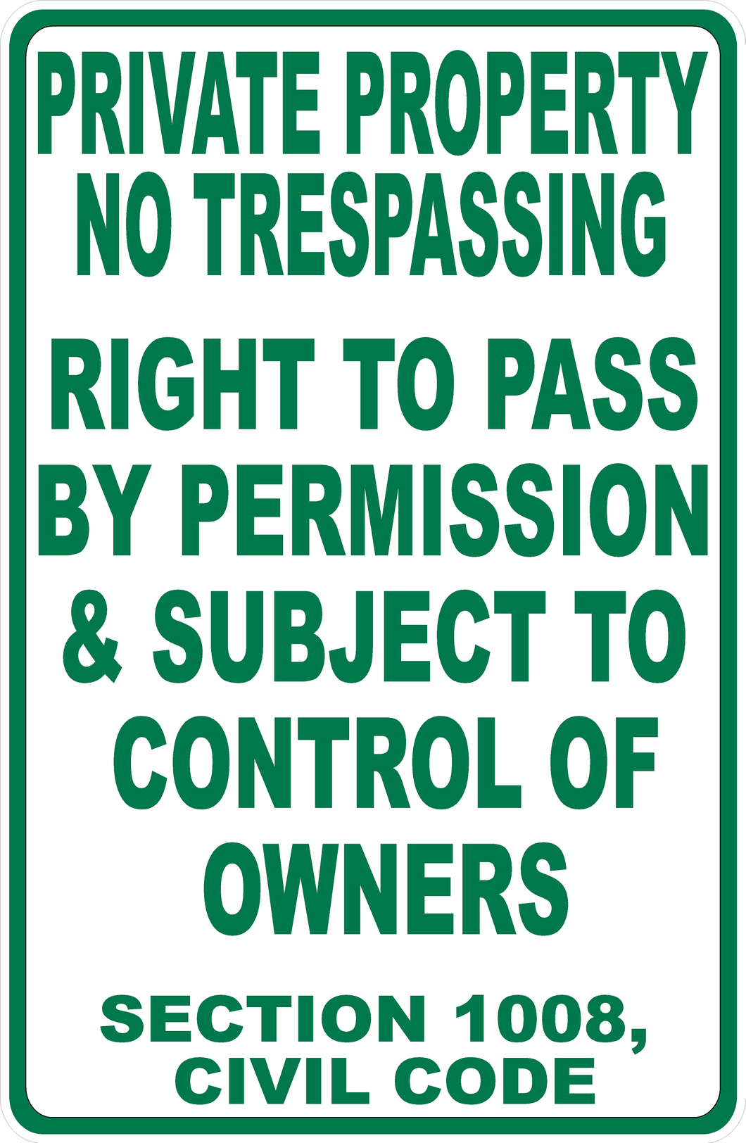 Private Property  No Trespassing Right to Pass by Permission Subject Control of Owners Sign Vertical Version