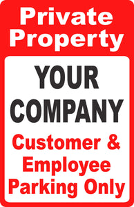 "Custom Private Property ""Your Business"" Customer & Employee Parking Only Sign - Signs & Decals by SalaGraphics"