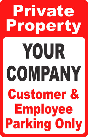 "Custom Private Property ""Your Business"" Customer & Employee Parking Only Sign"