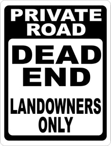 Private Road Dead End Land Owners Only Sign - Signs & Decals by SalaGraphics