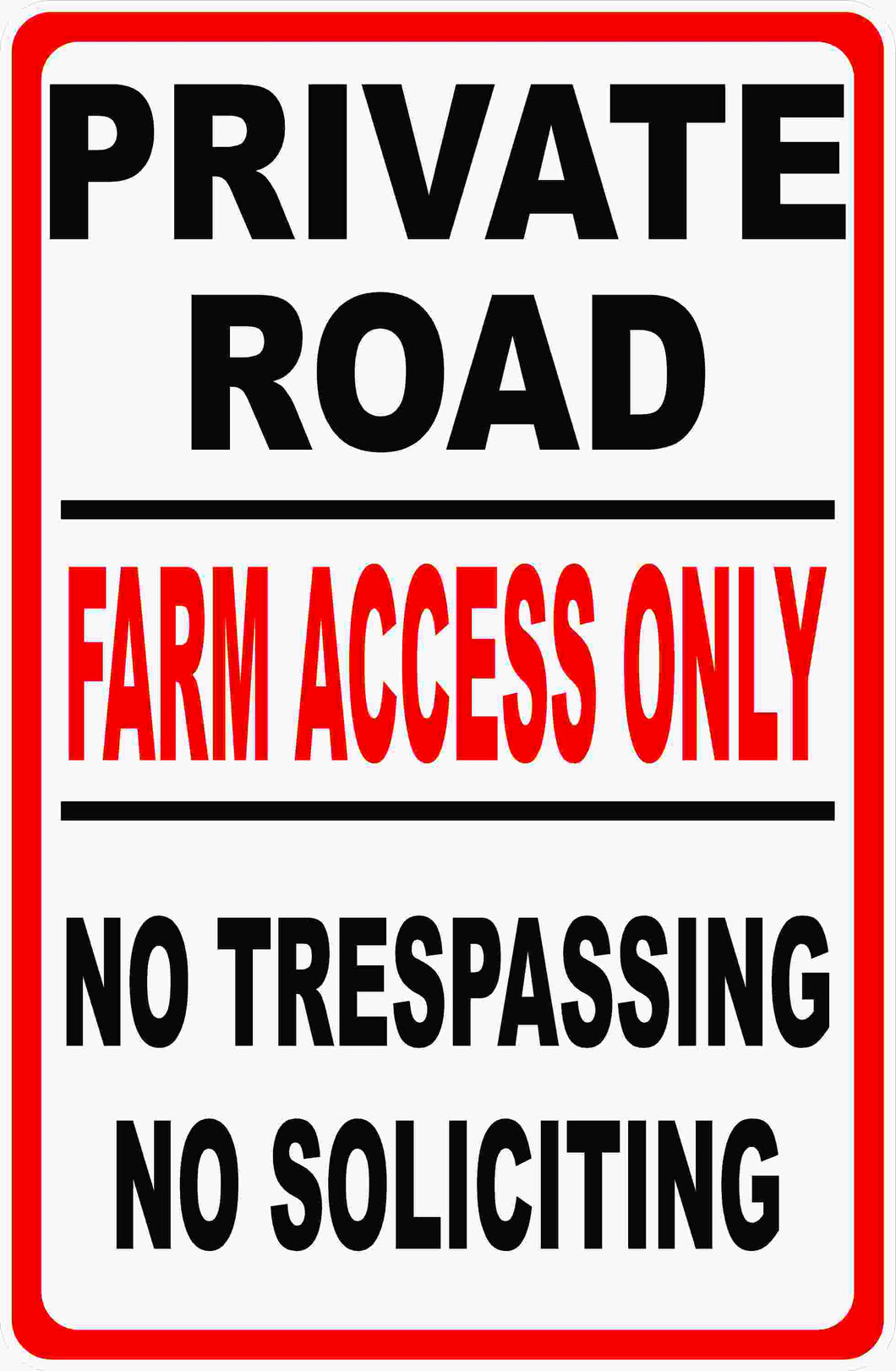 Private Road Farm Access Only Sign