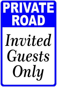 Private Road Invited Guests Only Sign