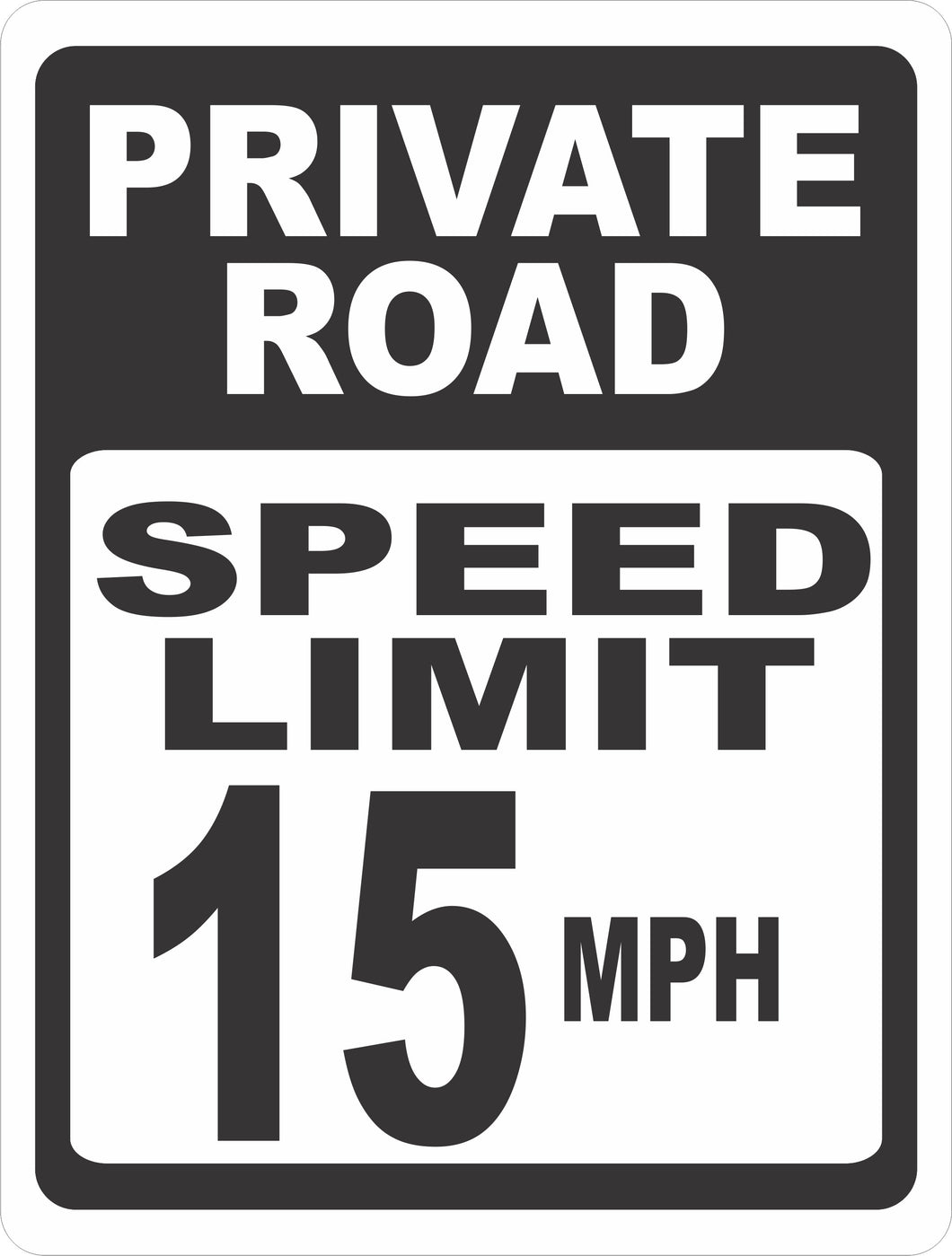 Private Road Speed Limit 15 MPH Sign