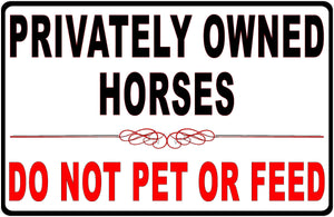 Privately Owned Horses Do Not Pet or Feed Sign