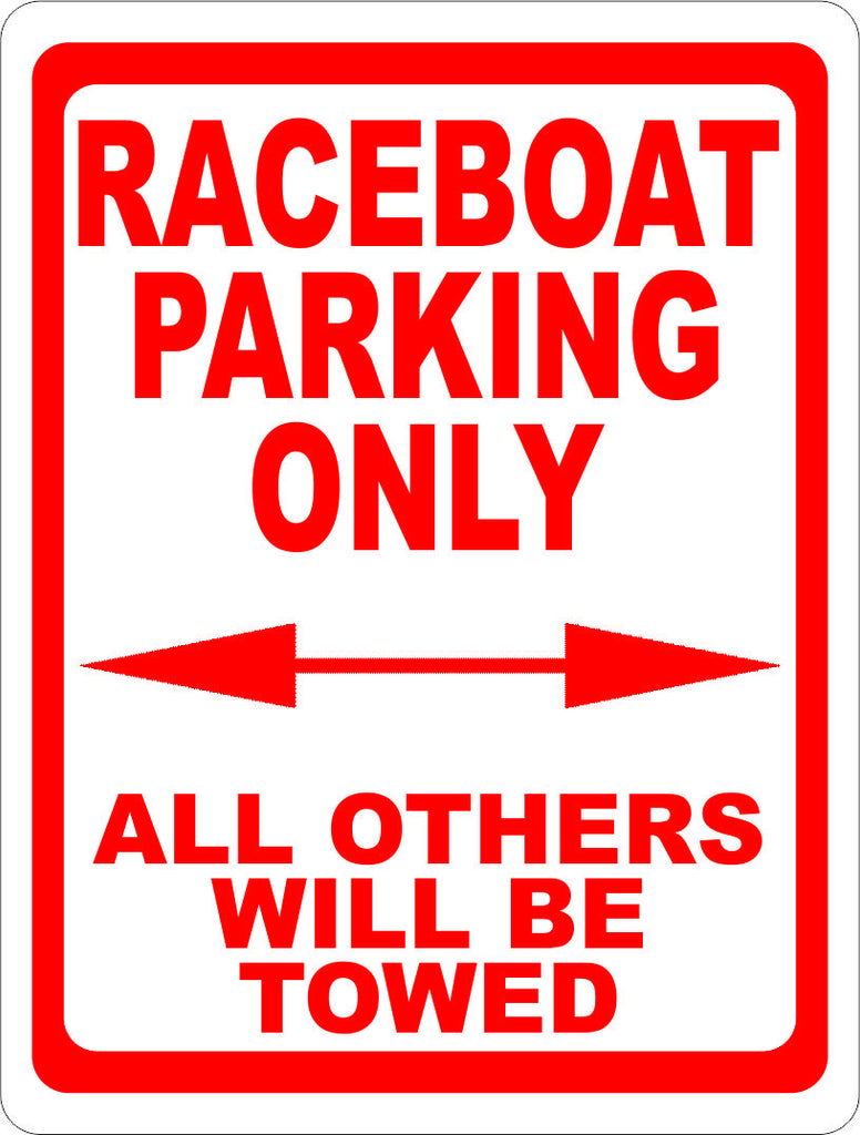 Raceboat Parking Only Sign - Signs & Decals by SalaGraphics