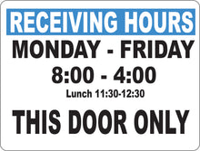 Receiving Hours Mon-Fri Sign Custom Hours and Location