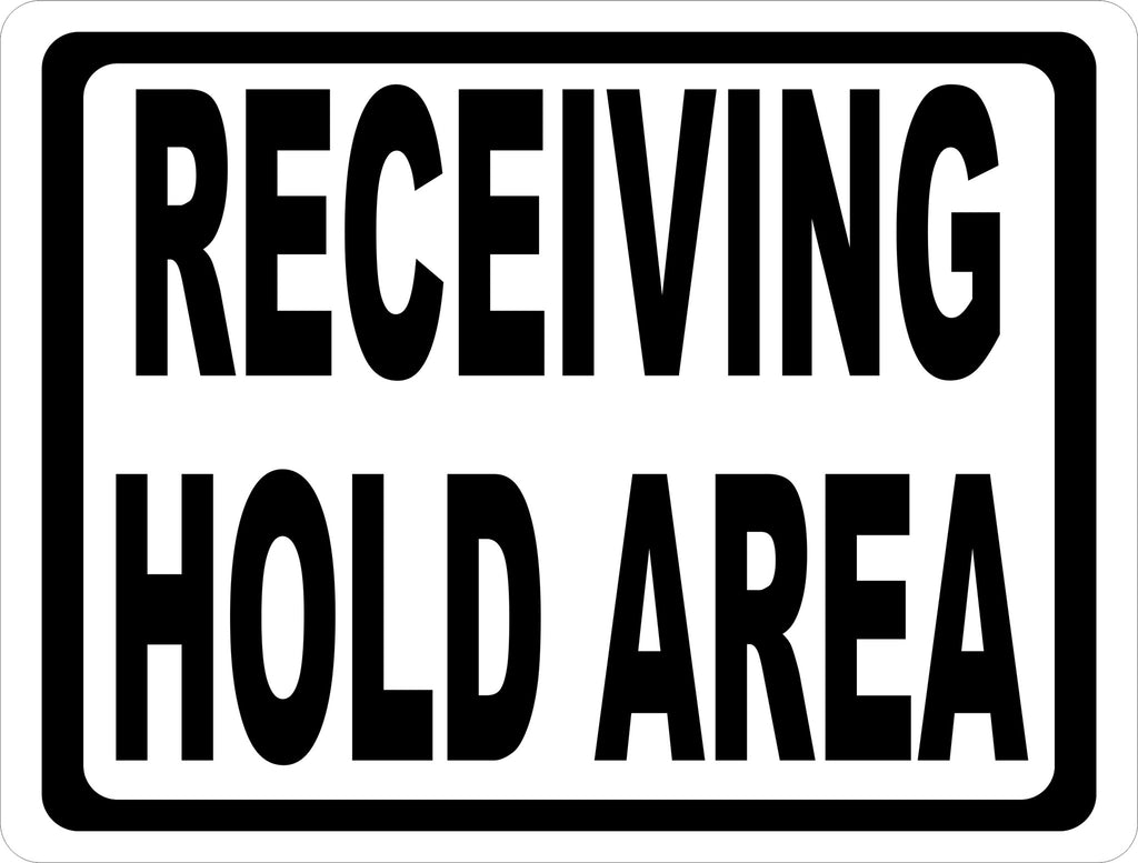 Receiving Hold Area Sign