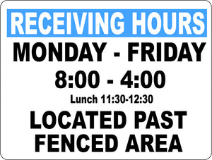 Receiving Hours Mon-Fri Located Past Fenced Area Sign Custom - Signs & Decals by SalaGraphics