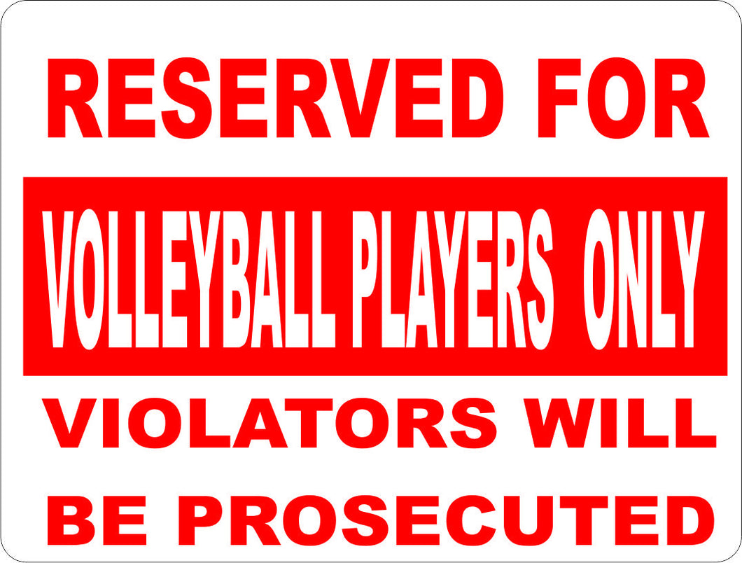 Reserved for Volleyball Players Only Sign - Signs & Decals by SalaGraphics