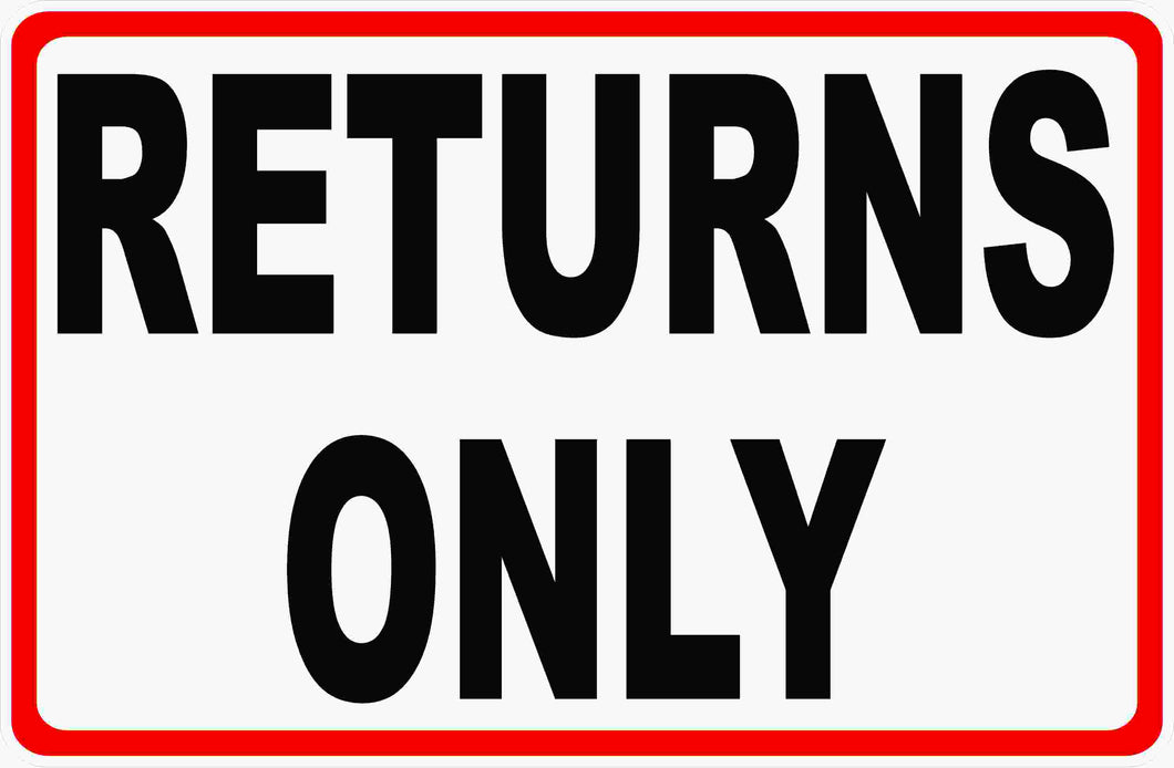 Returns Only Sign