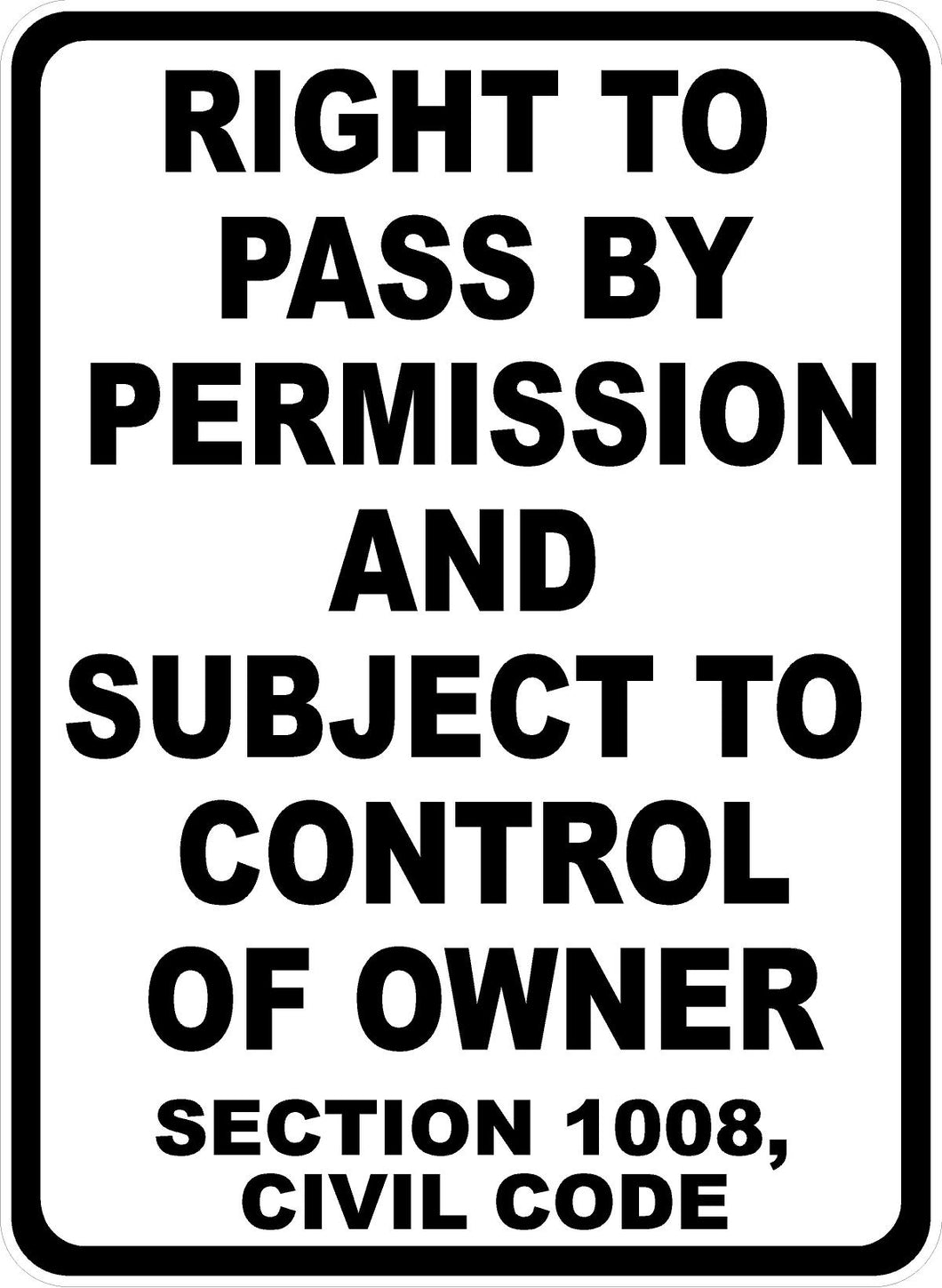 Right to Pass by Permission Subject Control of Owner Code 1008 Sign Vertical Format