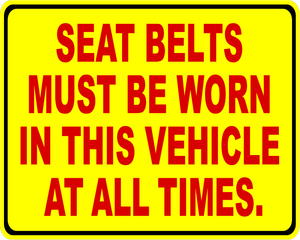 Seat Belts Must Be Worn In This Vehicle At All Times Decal