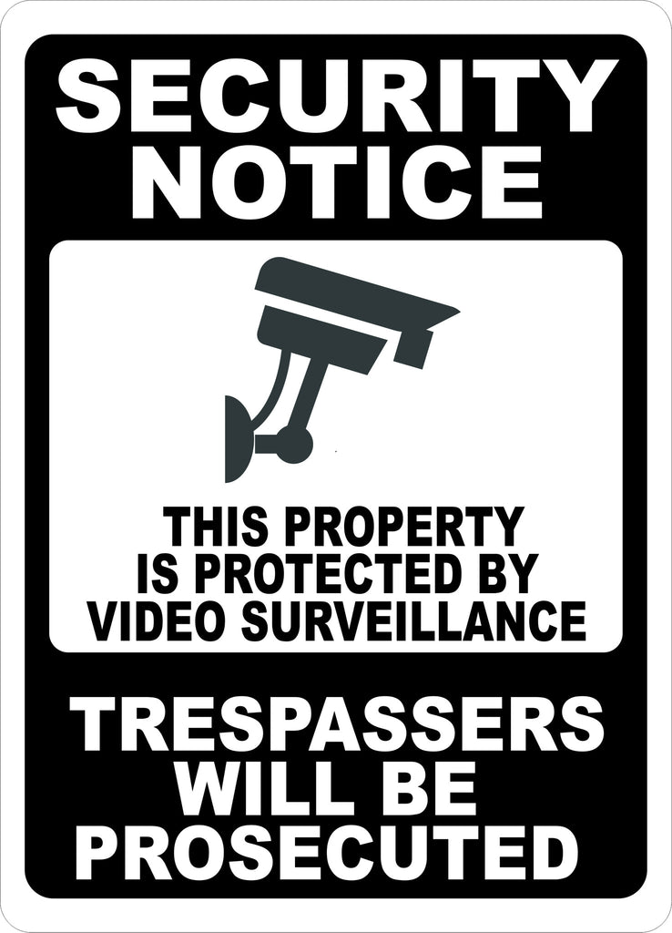 Security Notice Property Protected by Video Surveillance Trespassers Prosecuted Sign - Signs & Decals by SalaGraphics