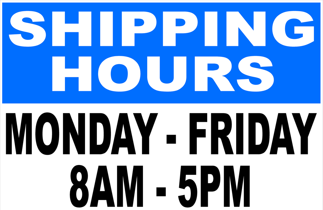 Shipping Hours Sign Custom for Your Business