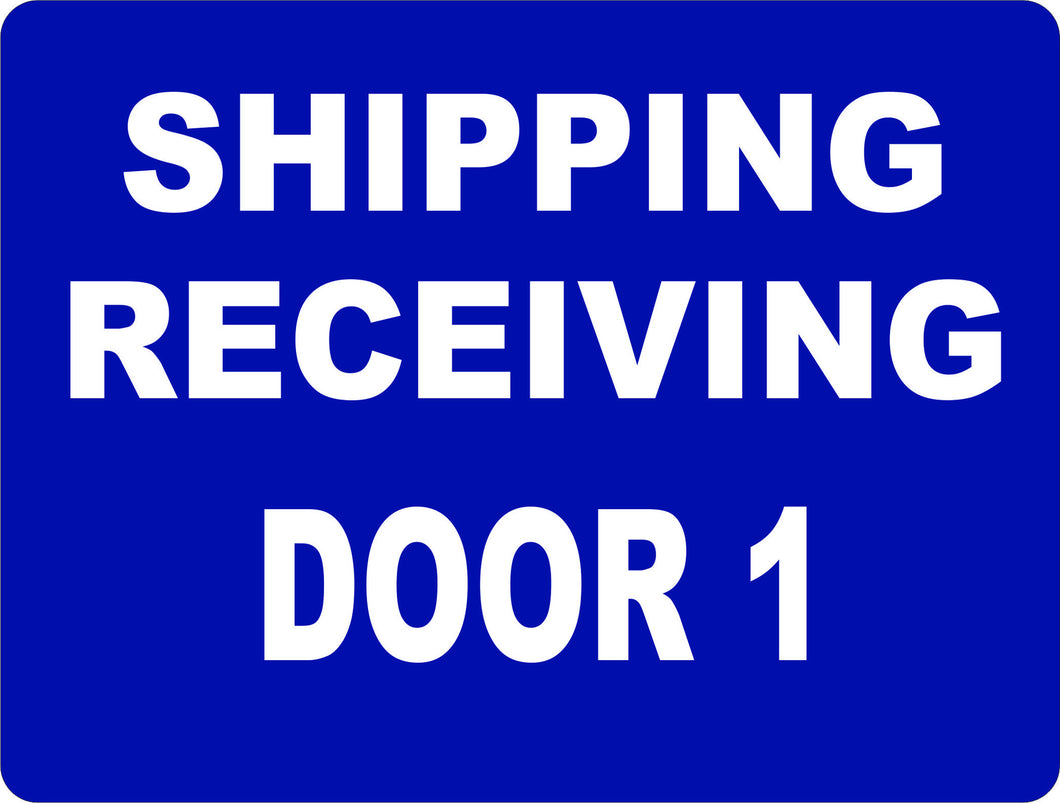 Shipping & Receiving Door # 1 Warehouse Sign - Signs & Decals by SalaGraphics