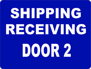 Shipping & Receiving Door # 2 Warehouse Sign - Signs & Decals by SalaGraphics
