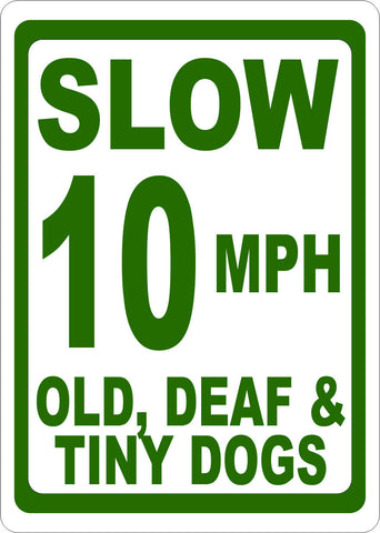 Slow 10 MPH Old Deaf and Tiny Dogs Sign