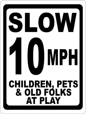 Slow 10 MPH Children Pets & Old Folks at Play Sign