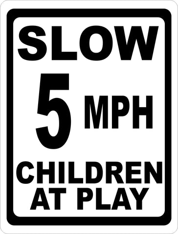 Slow 5 MPH Children at Play Sign