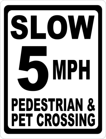 Slow 5 MPH Pedestrian & Pet Crossing Sign