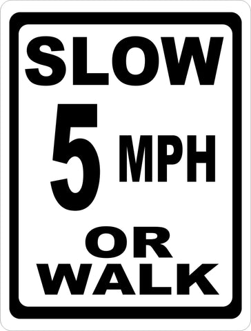 Slow 5 MPH or Walk Sign