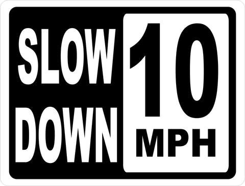 Slow Down 10 MPH Sign