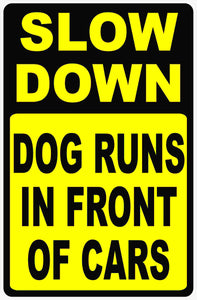 Slow Down Dog Runs in Front of Cars sign