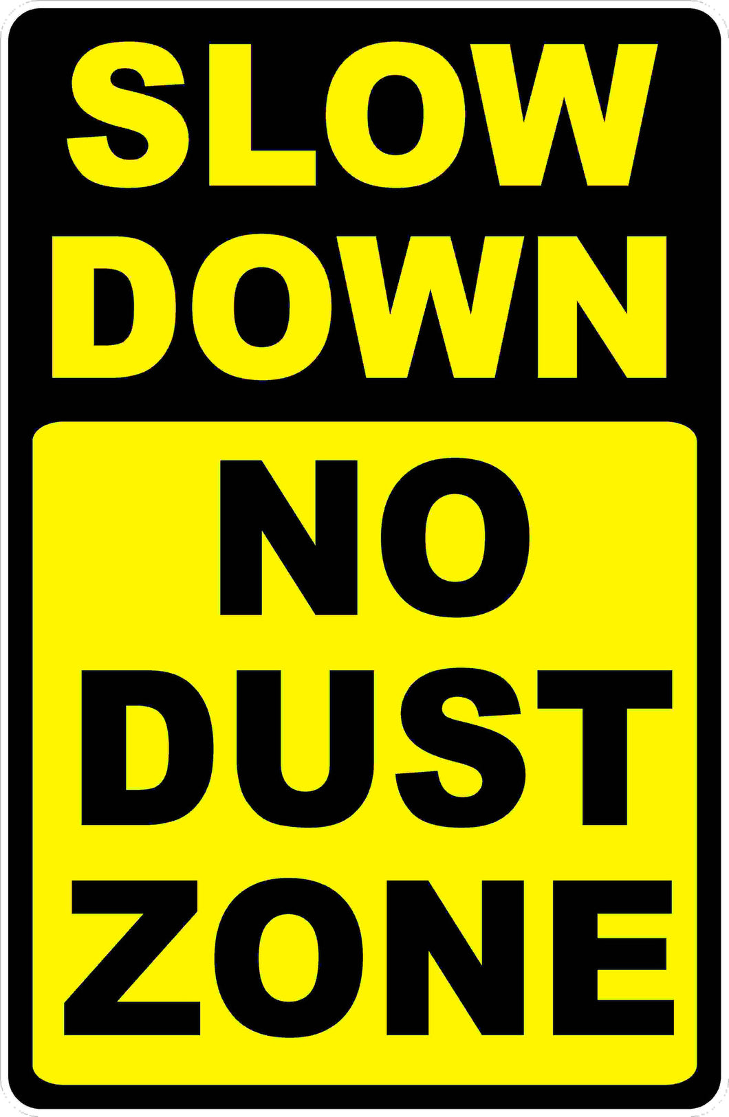 Slow Down No Dust Zone Sign - Signs & Decals by SalaGraphics