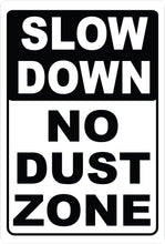 Slow Down No Dust Zone Sign White & Black