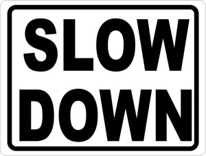 Slow Down Sign - Signs & Decals by SalaGraphics