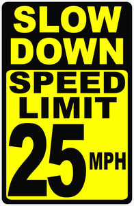 Slow Speed 25 MPH Sign