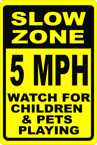 Slow Zone 5 MPH Watch for Children & Pets Sign
