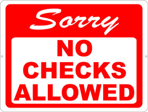 Sorry No Checks Allowed Sign - Signs & Decals by SalaGraphics