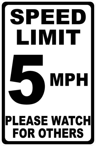 Speed Limit 5 MPH Sign. Please Watch for Others.