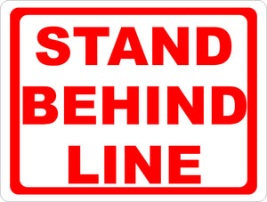 Stand Behind Line Sign - Signs & Decals by SalaGraphics