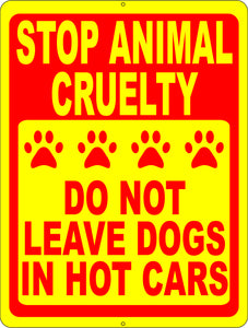 Stop Animal Cruelty Do Not Leave Dogs in Hot Cars Sign - Signs & Decals by SalaGraphics