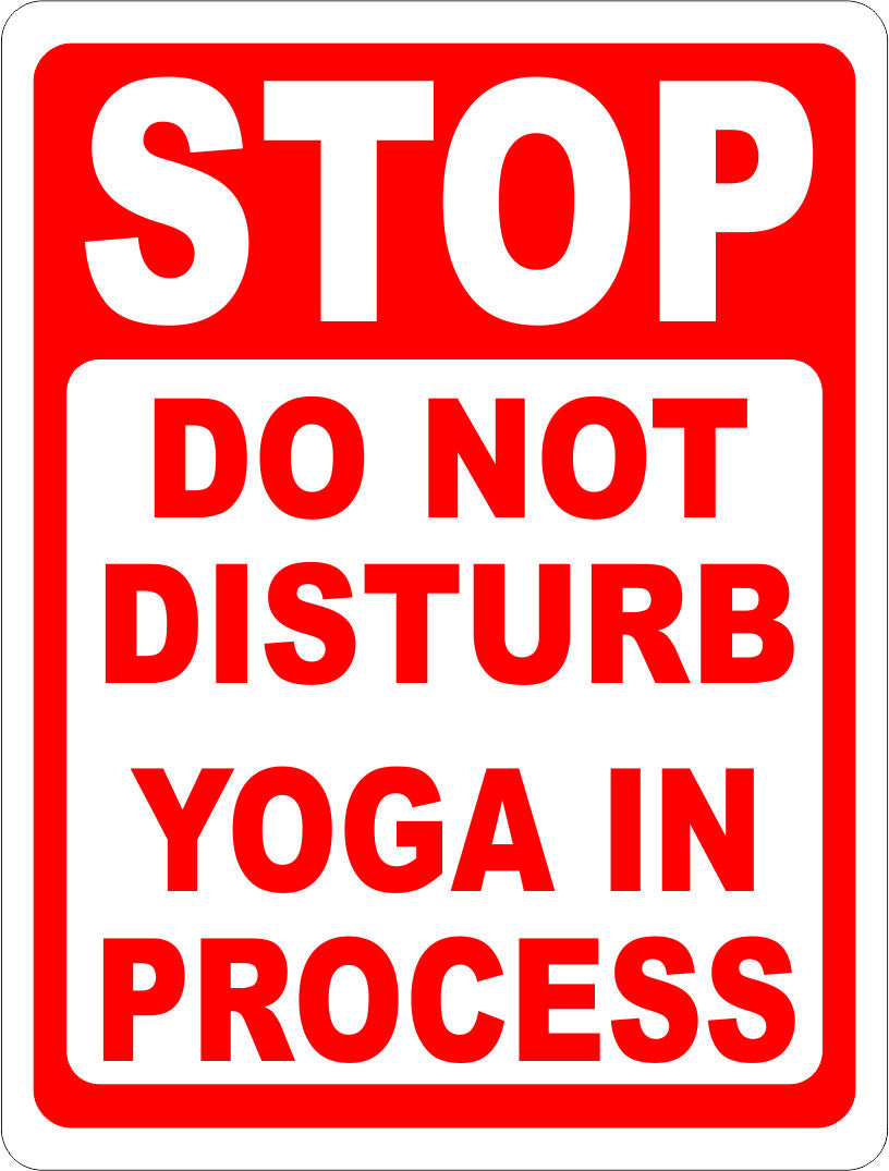 Stop Do Not Disturb Yoga In Process Sign - Signs & Decals by SalaGraphics