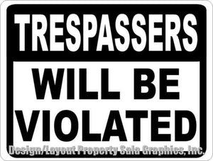 Trespassers Will Be Violated Sign No Trespassing - Signs & Decals by SalaGraphics