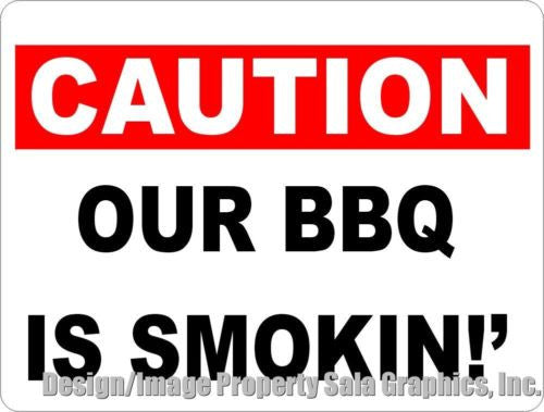 Caution Our BBQ is Smokin Sign - Signs & Decals by SalaGraphics