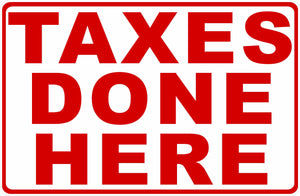 Taxes Done Here Sign by Sala Graphics