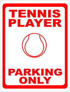 Tennis Player Parking Only Sign - Signs & Decals by SalaGraphics