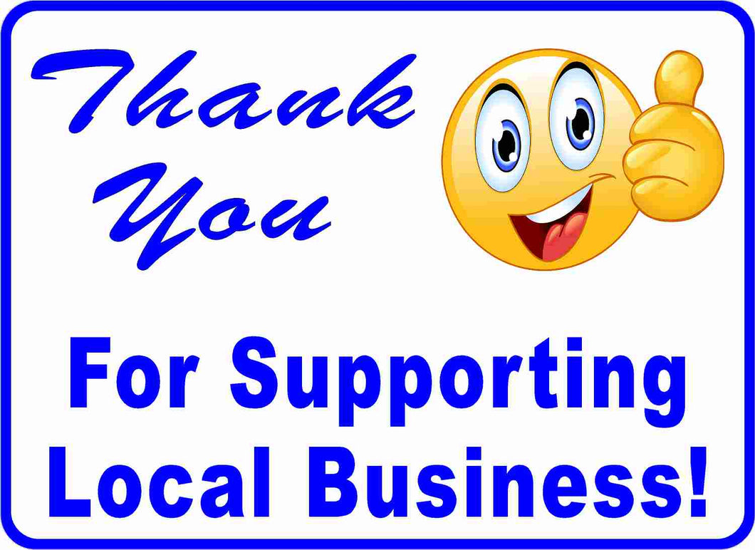 Thank You For Supporting Local Business Sign