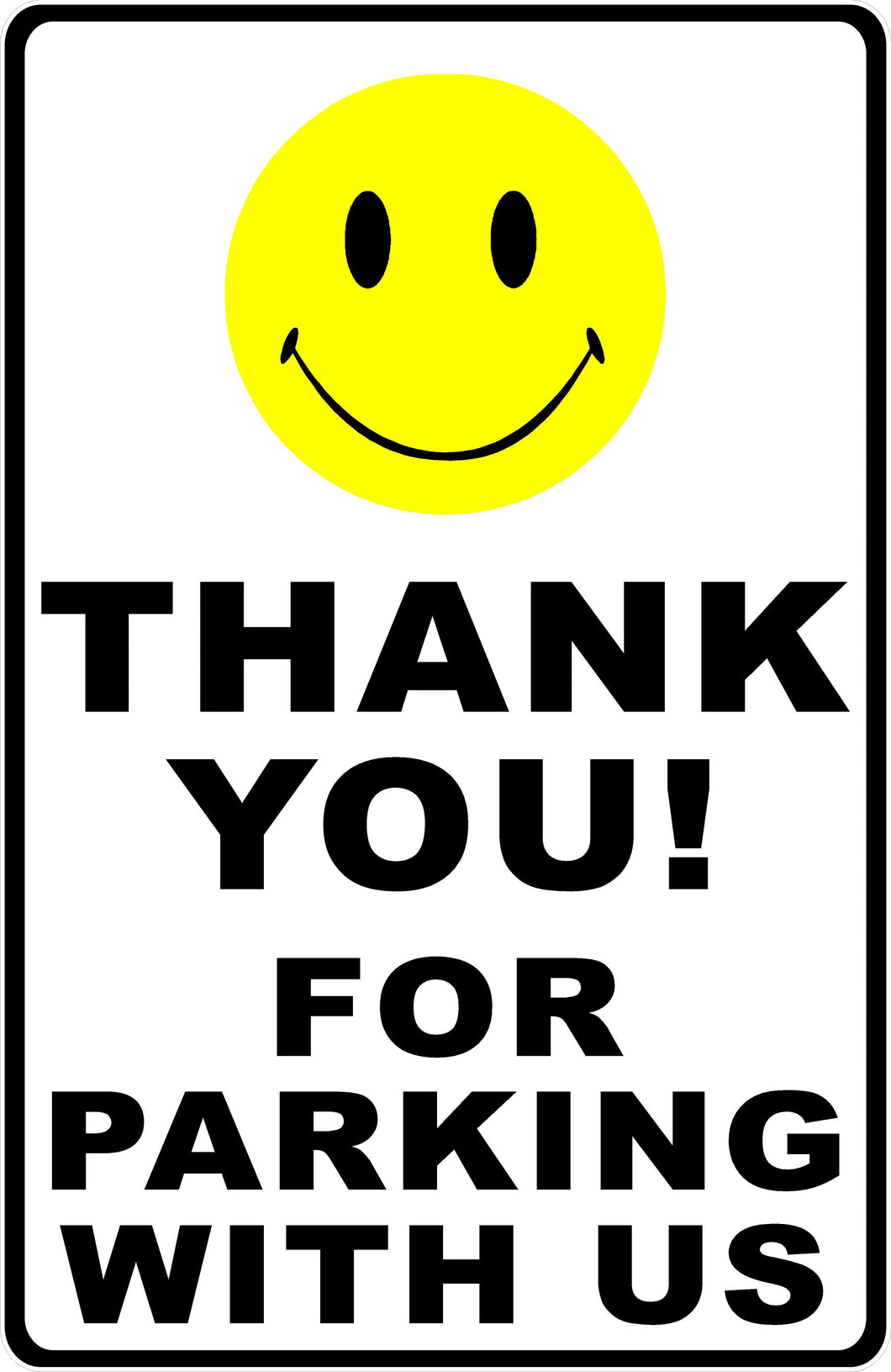 Thank you for Parking Here with Smiley Face Sign