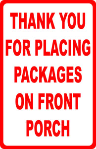 Thank You for Placing Packages on Front Porch Sign - Signs & Decals by SalaGraphics